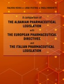 A comparison of THE ALBANIAN PHARMACEUTICAL LEGISLATION with THE EUROPEAN PHARMACEUTICAL DIRECTIVES and THE ITALIAN PHARMACEUTICAL LEGISLATION